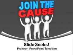 Join The Cause Of Protest PowerPoint Templates Ppt Backgrounds For Slides 0713