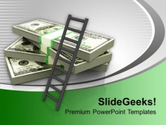 Ladder On Stack Of Dollars Business PowerPoint Templates Ppt Backgrounds For Slides 1212