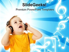 Little Boy Listening Music PowerPoint Templates And PowerPoint Backgrounds 0711