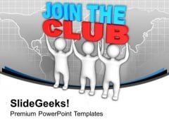 Live Happily And Join The Club PowerPoint Templates Ppt Backgrounds For Slides 0613
