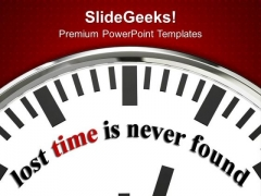 Lost Time Is Never Found Business PowerPoint Templates Ppt Backgrounds For Slides 0113