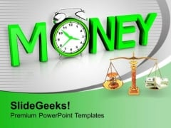 Make A Balance In Money And Time PowerPoint Templates Ppt Backgrounds For Slides 0413