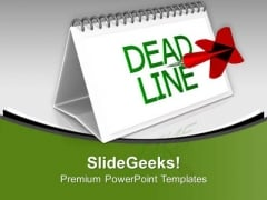 Meeting Deadlines Is Really Not Easy PowerPoint Templates Ppt Backgrounds For Slides 0713