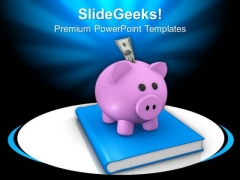 Money In Piggy Bank On Reference Book PowerPoint Templates Ppt Backgrounds For Slides 0113