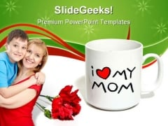 Mother Day Sentiment Family PowerPoint Templates And PowerPoint Backgrounds 0511