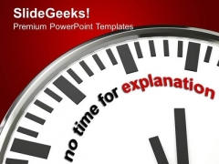 No Time For Explanation Business PowerPoint Templates And PowerPoint Themes 1112