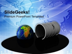 Oil Drum With Spilled Oil Globe PowerPoint Templates Ppt Backgrounds For Slides 0113