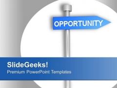 Opportunity Signpost PowerPoint Templates Ppt Backgrounds For Slides 0313