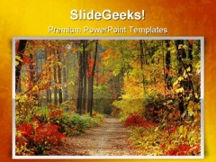 Path Through Forest Nature PowerPoint Templates And PowerPoint Backgrounds 0311