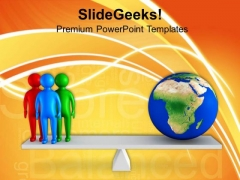 People Balancing With Planet Earth PowerPoint Templates Ppt Backgrounds For Slides 0713