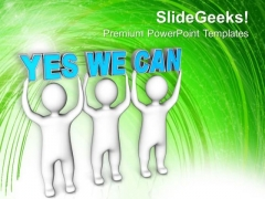 Peoples Join Forces To Lift Yes We Can PowerPoint Templates Ppt Backgrounds For Slides 0113