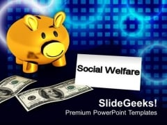 Piggy Bank Social Welfare Theme PowerPoint Templates Ppt Backgrounds For Slides 0413