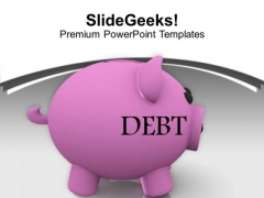 Piggy Bank With Debt Financial Business PowerPoint Templates Ppt Backgrounds For Slides 0313