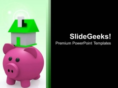 Piggy Bank With Small Model House PowerPoint Templates Ppt Backgrounds For Slides 0213