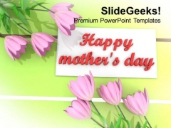 Pink Flowers With Message Happy Mothers Day PowerPoint Templates Ppt Backgrounds For Slides 0513