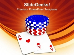 Poker Chips And Cards Poker Game PowerPoint Templates Ppt Backgrounds For Slides 0513