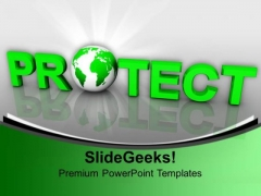Protect Globe Environment PowerPoint Templates And PowerPoint Themes 1012