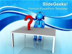Put All Questions Forward PowerPoint Templates Ppt Backgrounds For Slides 0613