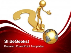Question World Path Globe PowerPoint Templates And PowerPoint Backgrounds 0811