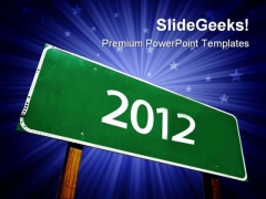 Road Sign With 2012 Symbol PowerPoint Templates And PowerPoint Backgrounds 1011