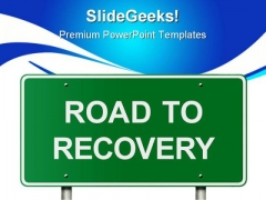 Road To Recovery Metaphor PowerPoint Themes And PowerPoint Slides 0811