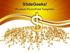 Running Towards Dollar Business PowerPoint Templates And PowerPoint Backgrounds 0811