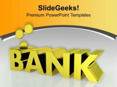 Save Your Money In Trusted Bank PowerPoint Templates Ppt Backgrounds For Slides 0513