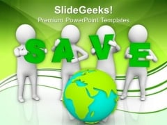 Save Your Planet Earth PowerPoint Templates Ppt Backgrounds For Slides 0713