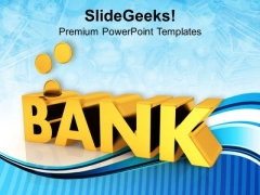 Saving In Banks Is Good Investment PowerPoint Templates Ppt Backgrounds For Slides 0313