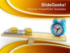 Scales In Equal Balance Time Is Money PowerPoint Templates Ppt Backgrounds For Slides 0413