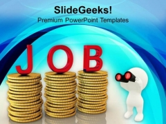 Search Job To Earn Money PowerPoint Templates Ppt Backgrounds For Slides 0513