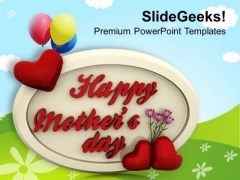 Show Your Affection And Love To Mom PowerPoint Templates Ppt Backgrounds For Slides 0513