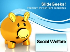 Social Welfare By Money Saving PowerPoint Templates Ppt Backgrounds For Slides 0413