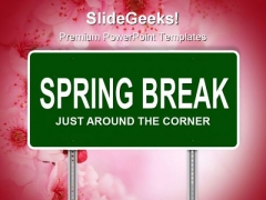 Spring Break Signpost Metaphor PowerPoint Themes And PowerPoint Slides 0911