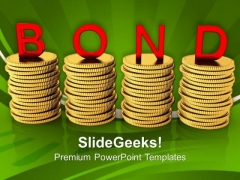 Stacks Of Coins Bond Business PowerPoint Templates And PowerPoint Themes 1112