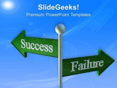 Success And Failure Business Signpost PowerPoint Templates Ppt Backgrounds For Slides 0313