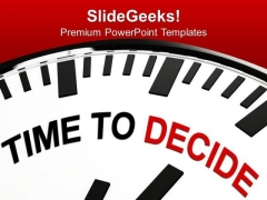 Take A Decision Right Time PowerPoint Templates Ppt Backgrounds For Slides 0413