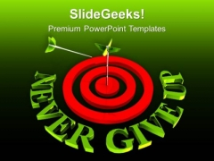 Target Arrow With Never Give Up PowerPoint Templates Ppt Backgrounds For Slides 0213