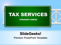 Tax Services Signboard Finance PowerPoint Templates And PowerPoint Themes 0312