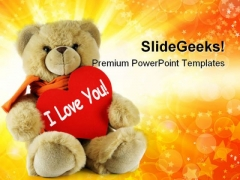 Teddy With I Love You Metaphor PowerPoint Templates And PowerPoint Backgrounds 0711