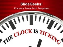 The Clock Is Ticking Deadline PowerPoint Templates Ppt Backgrounds For Slides 0313