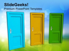 Three Doors Of Opportunity PowerPoint Templates Ppt Backgrounds For Slides 0513