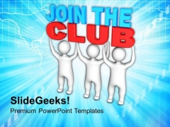 Three Men Lift The Words Join The Club PowerPoint Templates Ppt Backgrounds For Slides 0713