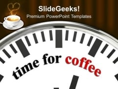 Time For Coffee Refreshment Fun PowerPoint Templates Ppt Backgrounds For Slides 0113