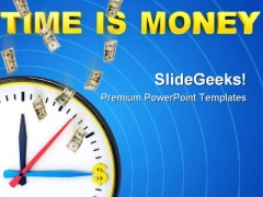 Time Is Money Future PowerPoint Templates And PowerPoint Backgrounds 0411