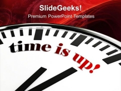 Time Is Up Clock Illustration PowerPoint Templates Ppt Backgrounds For Slides 0813