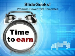 Time To Earn Business Finance PowerPoint Templates And PowerPoint Themes 1112