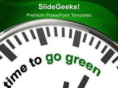 Time To Go Green And Save Green PowerPoint Templates Ppt Backgrounds For Slides 0513
