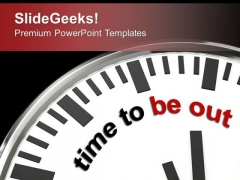 Time To Go Out Holiday Theme PowerPoint Templates Ppt Backgrounds For Slides 0413