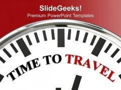 Time To Travel To New Place Holidays PowerPoint Templates Ppt Backgrounds For Slides 0313